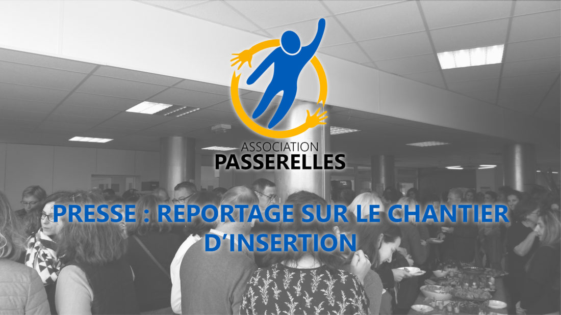 Presse : reportage sur le chantier d'insertion